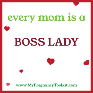 every mom is a boss lady